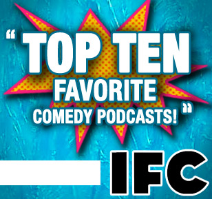 IFC Top 10 Favorite Podcasts