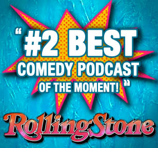 Rolling Stone Magazine Listed PMC as #2 Best Comedy Podcast of the Moment!