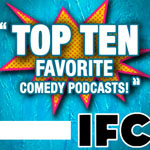 IFC names Pop My Culture in their top ten favorite comedy podcasts!