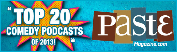 Paste Magazine listed Pop My Culture podcast in the top 20 comedy podcasts of 2013